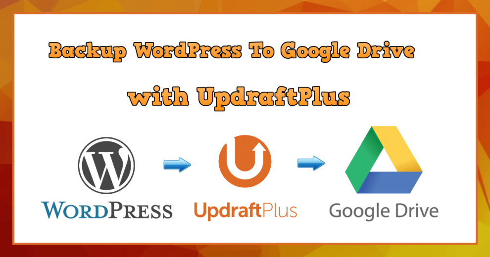 Backup WordPress to Google Drive with UpdraftPlus (2017)